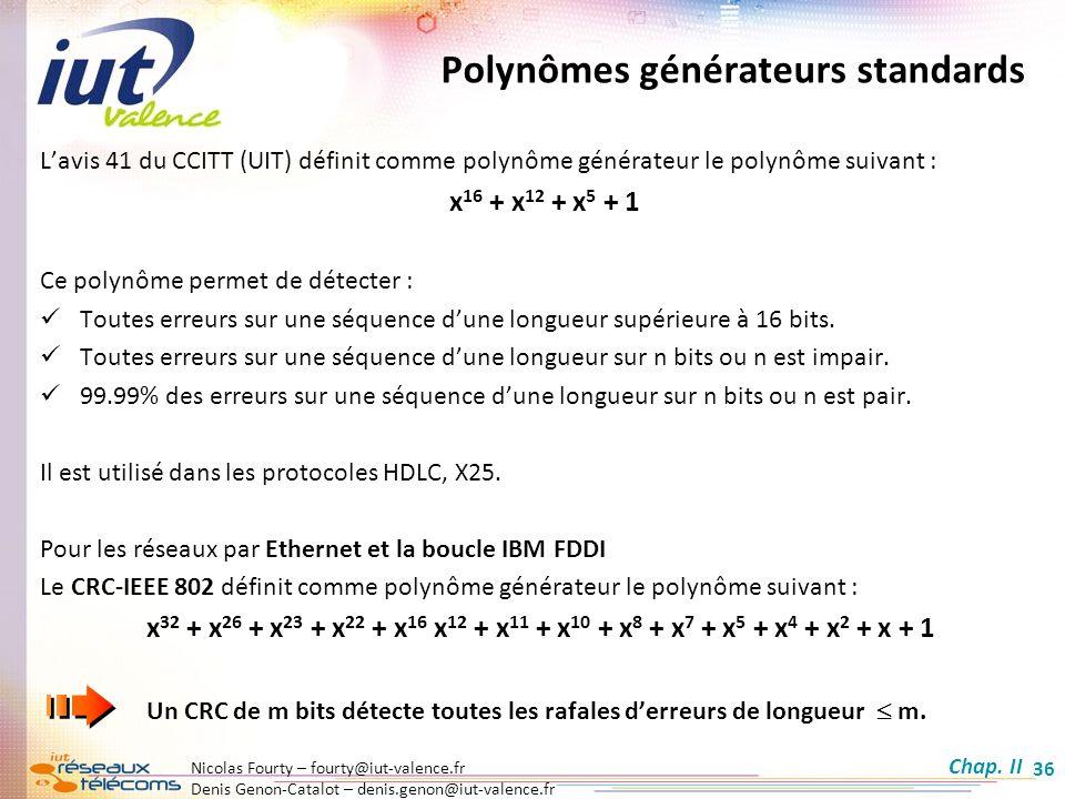 Nicolas Fourty – fourty@iut-valence.fr Denis Genon-Catalot – denis.genon@iut-valence.fr 36 Polynômes générateurs standards Lavis 41 du CCITT (UIT) déf