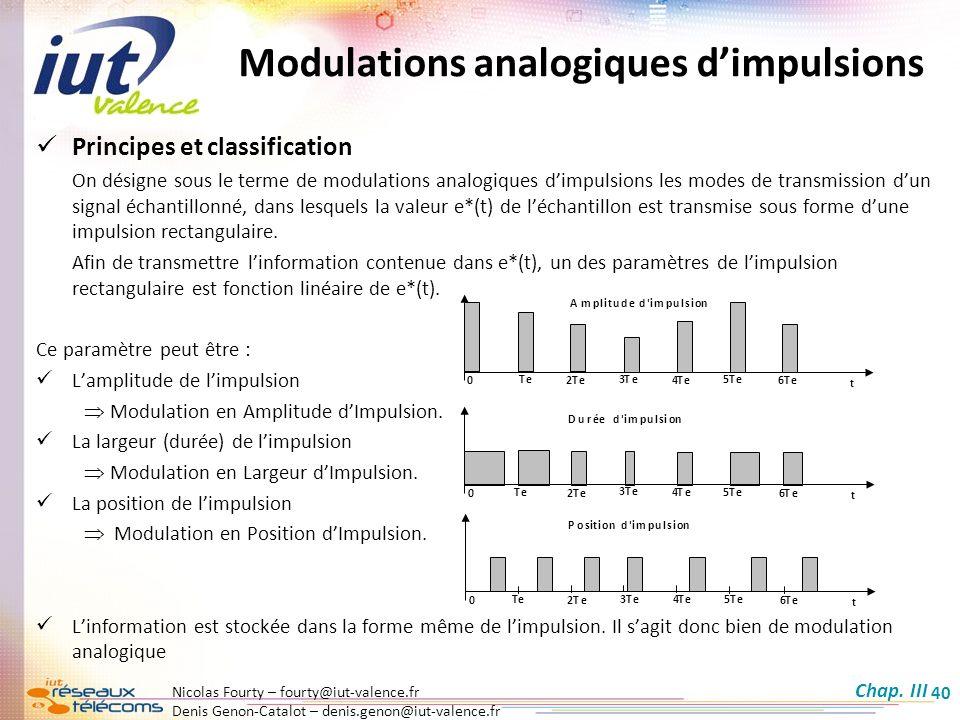 Denis Genon-Catalot – denis.genon@iut-valence.fr 40 Principes et classification On désigne sous le terme de modulations analogiques dimpulsions les mo