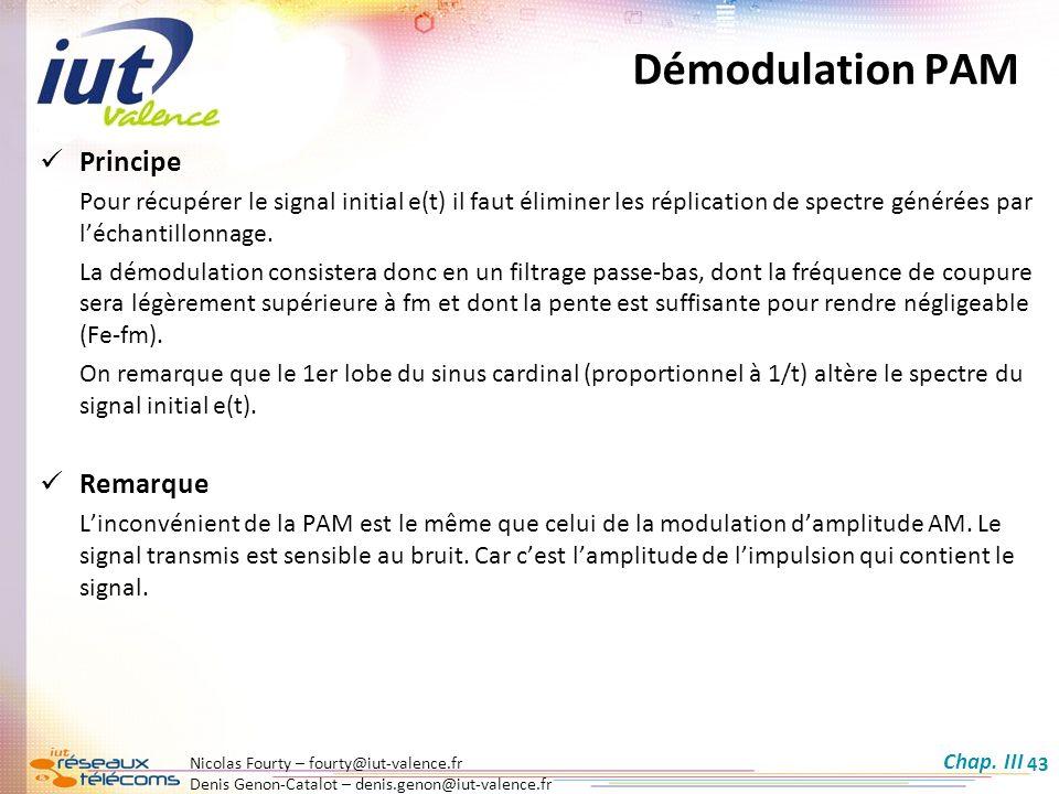 Nicolas Fourty – fourty@iut-valence.fr Denis Genon-Catalot – denis.genon@iut-valence.fr 43 Démodulation PAM Principe Pour récupérer le signal initial