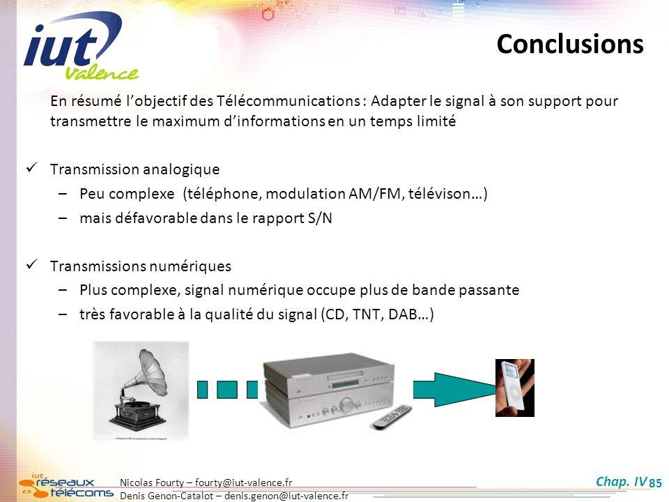 Nicolas Fourty – fourty@iut-valence.fr Denis Genon-Catalot – denis.genon@iut-valence.fr 85 Conclusions En résumé lobjectif des Télécommunications : Ad