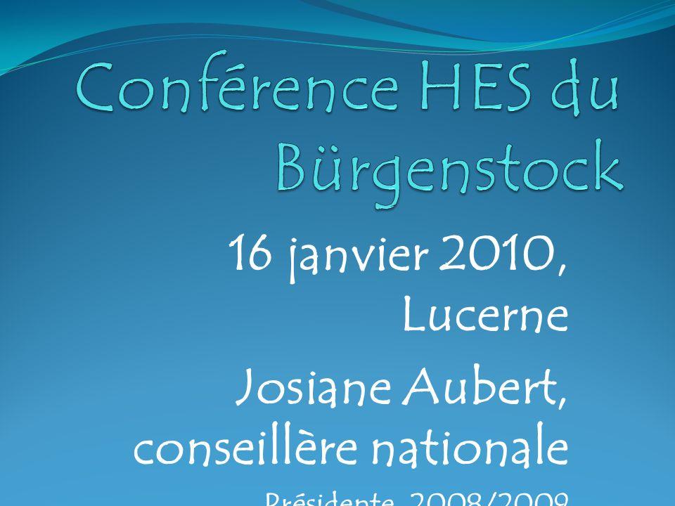 16 janvier 2010, Lucerne Josiane Aubert, conseillère nationale Présidente 2008/2009 Commission Science Education Culture