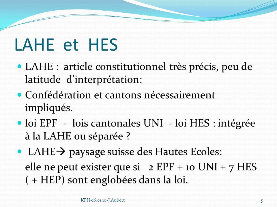 LAHE et HES LAHE : article constitutionnel très précis, peu de latitude dinterprétation: Confédération et cantons nécessairement impliqués.