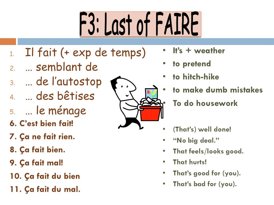 F 3: MORE FAIRE EXPRESSIONS 1. FAIRE LA VAISELLE-TO DO THE DISHES 2.