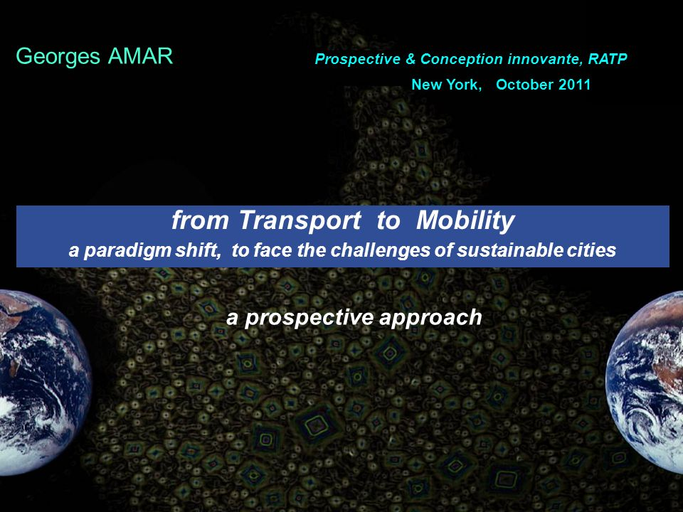 from Transport to Mobility a paradigm shift, to face the challenges of sustainable cities a prospective approach.
