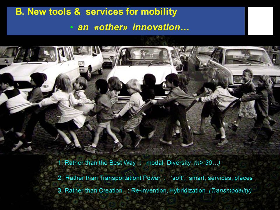 B. New tools & services for mobility an «other» innovation… 1.