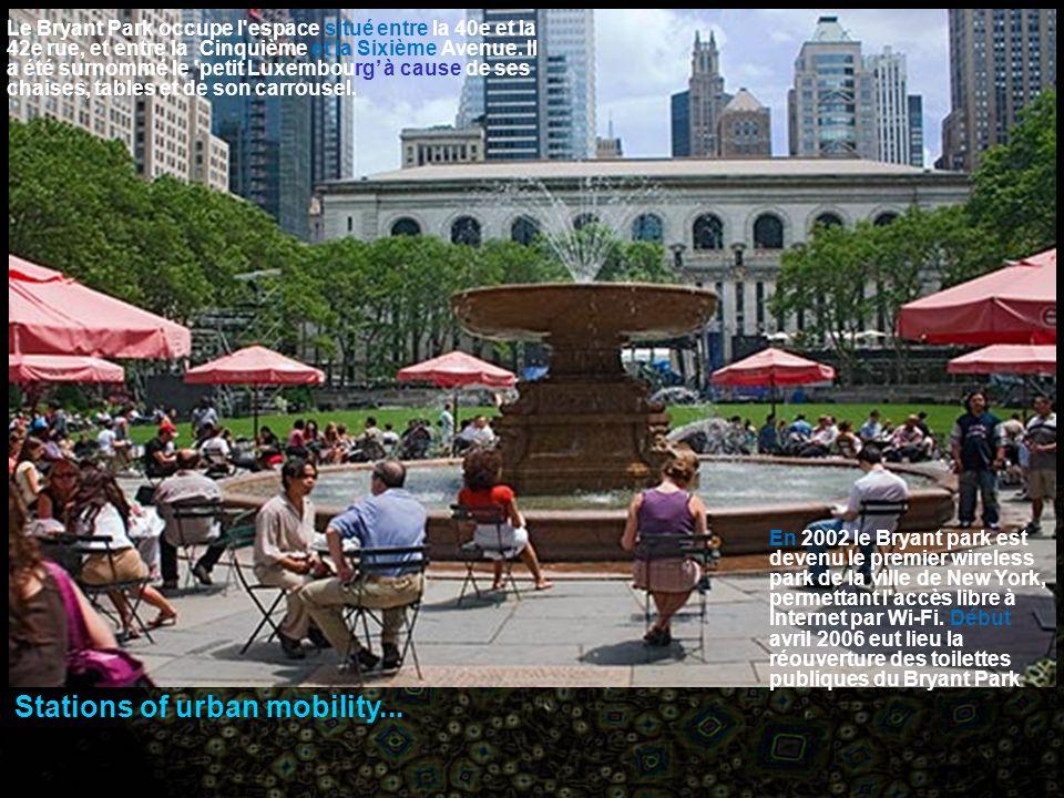 Le Bryant Park occupe l espace situé entre la 40e et la 42e rue, et entre la Cinquième et la Sixième Avenue.