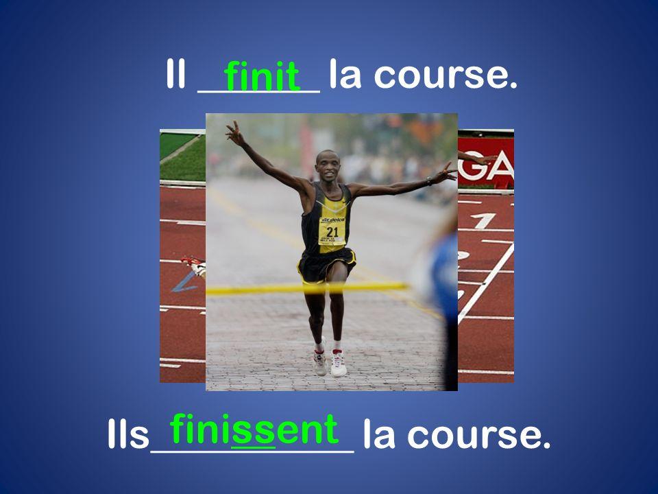 Il ______ la course. finit Ils__________ la course. finissent