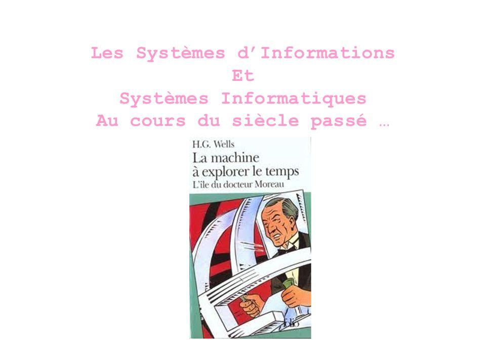 Les Systèmes dInformations Et Systèmes Informatiques Au cours du siècle passé …