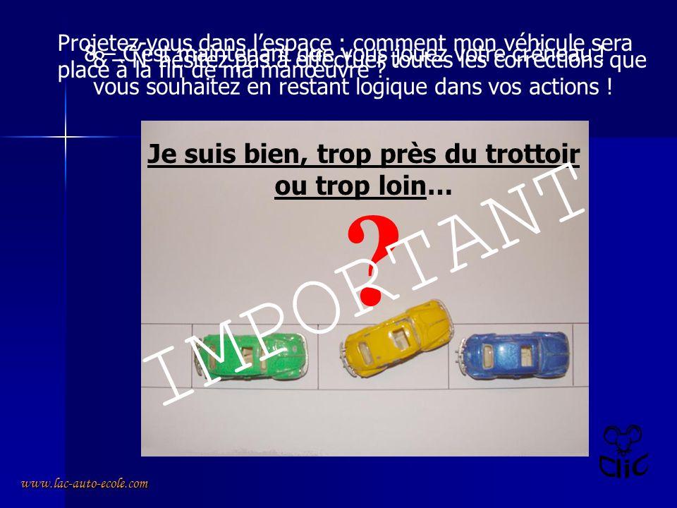 www.lac-auto-ecole.com 7 - Reculez doucement et mettez votre véhicule à 45° par rapport au véhicule bleu, aux trottoirs … … lorsque larrière gauche de
