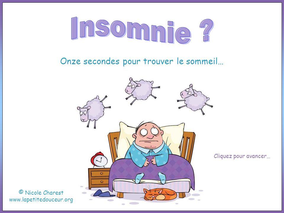 Onze secondes pour trouver le sommeil… © Nicole Charest www.lapetitedouceur.org Cliquez pour avancer…