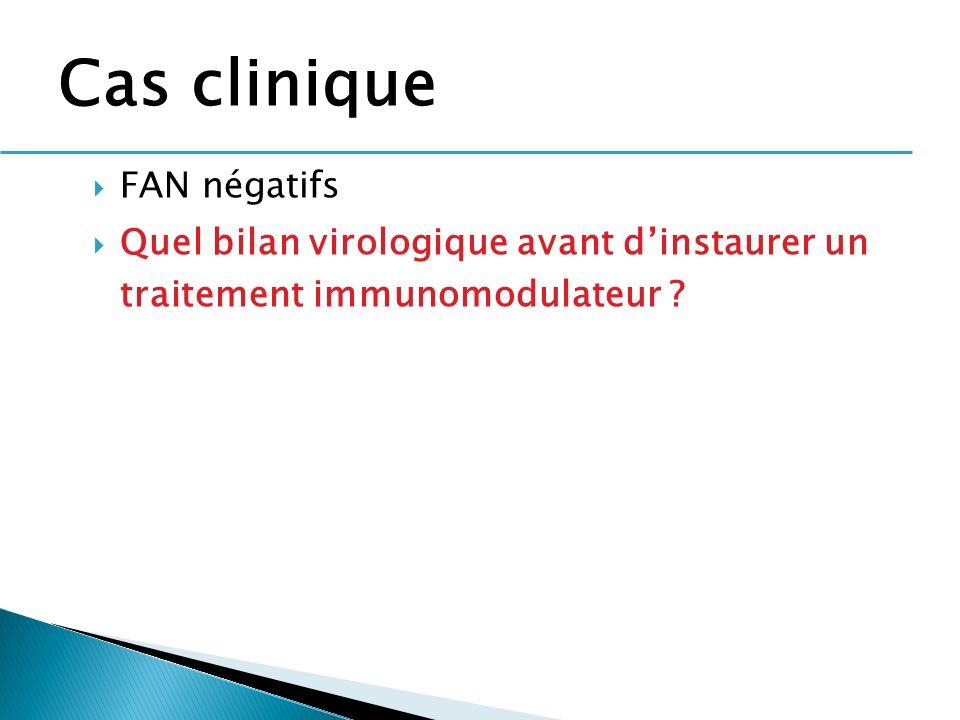 FAN négatifs Quel bilan virologique avant dinstaurer un traitement immunomodulateur ? Cas clinique