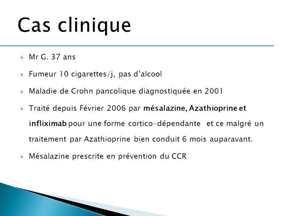 Mr G. 37 ans Fumeur 10 cigarettes/j, pas dalcool Maladie de Crohn pancolique diagnostiquée en 2001 Traité depuis Février 2006 par mésalazine, Azathiop