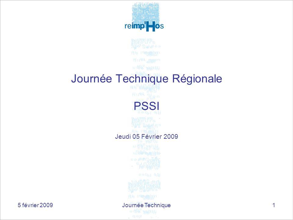 5 février 2009Journée Technique1 Journée Technique Régionale PSSI Jeudi 05 Février 2009