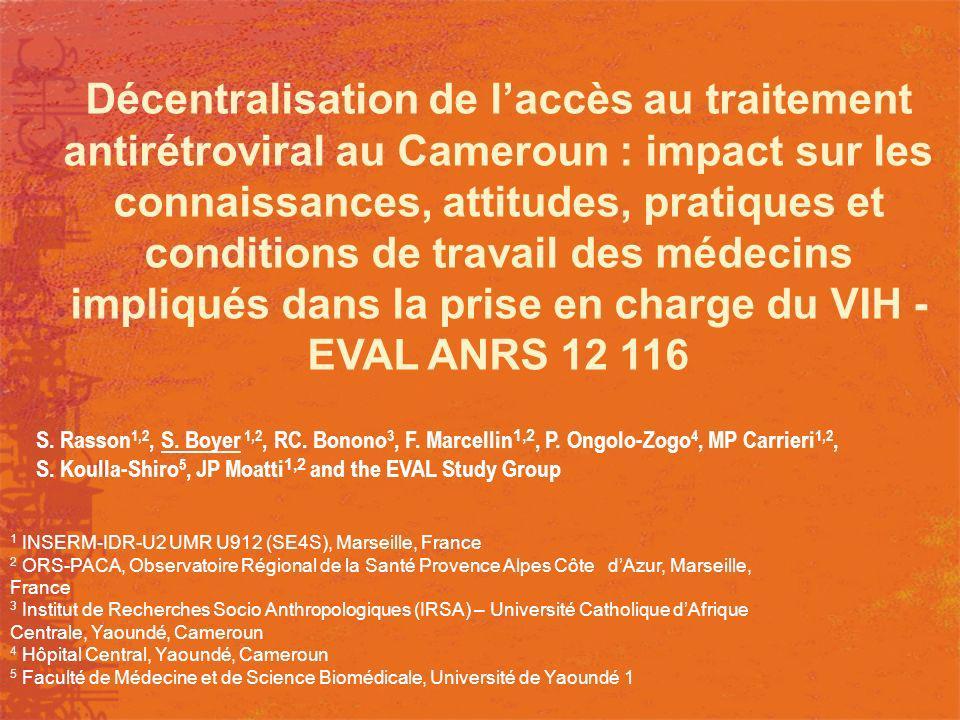 Décentralisation de laccès au traitement antirétroviral au Cameroun : impact sur les connaissances, attitudes, pratiques et conditions de travail des