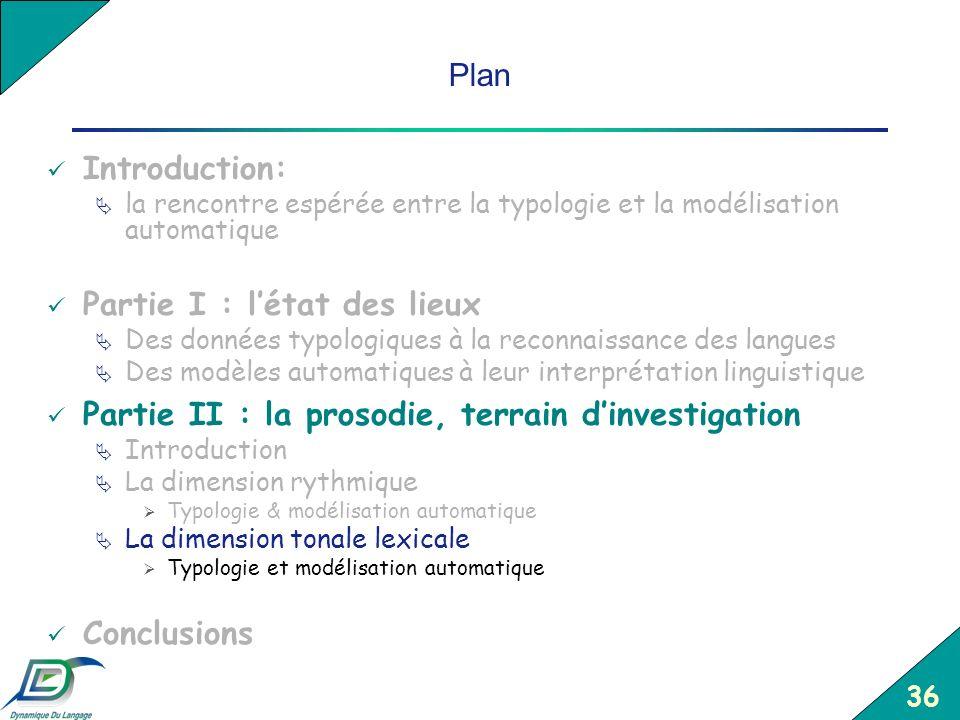 36 Plan Introduction: la rencontre espérée entre la typologie et la modélisation automatique Partie I : létat des lieux Des données typologiques à la