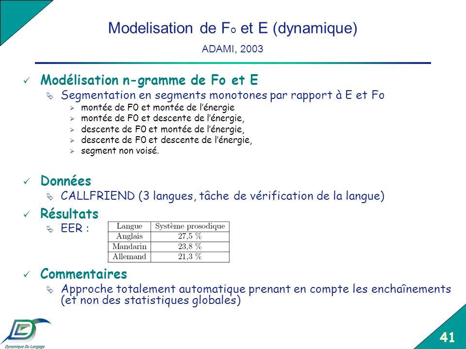 41 Modelisation de F o et E (dynamique) ADAMI, 2003 Modélisation n-gramme de Fo et E Segmentation en segments monotones par rapport à E et Fo montée d
