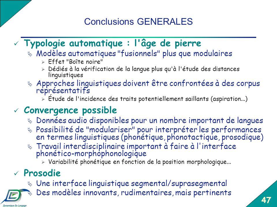 47 Conclusions GENERALES Typologie automatique : l'âge de pierre Modèles automatiques