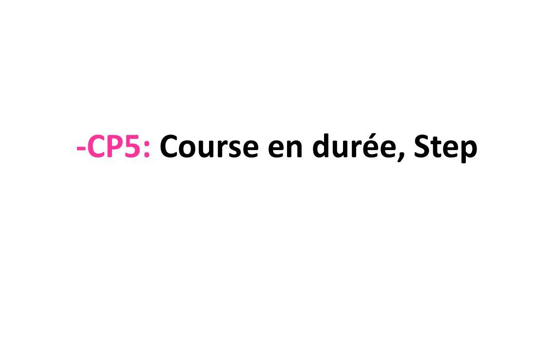 -CP5: Course en durée, Step