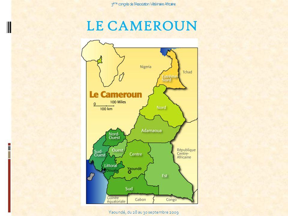 Yaoundé, du 28 au 30 septembre 2009 3 ème congrès de l Association Vétérinaire Africaine LE CAMEROUN