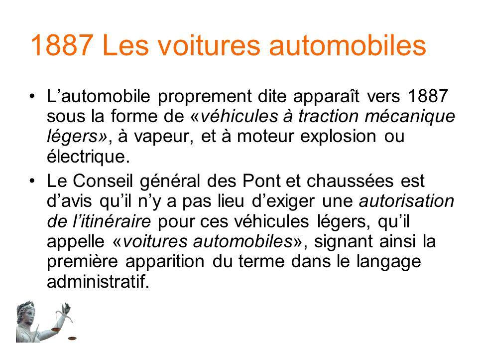 1887 Les voitures automobiles Lautomobile proprement dite apparaît vers 1887 sous la forme de «véhicules à traction mécanique légers», à vapeur, et à