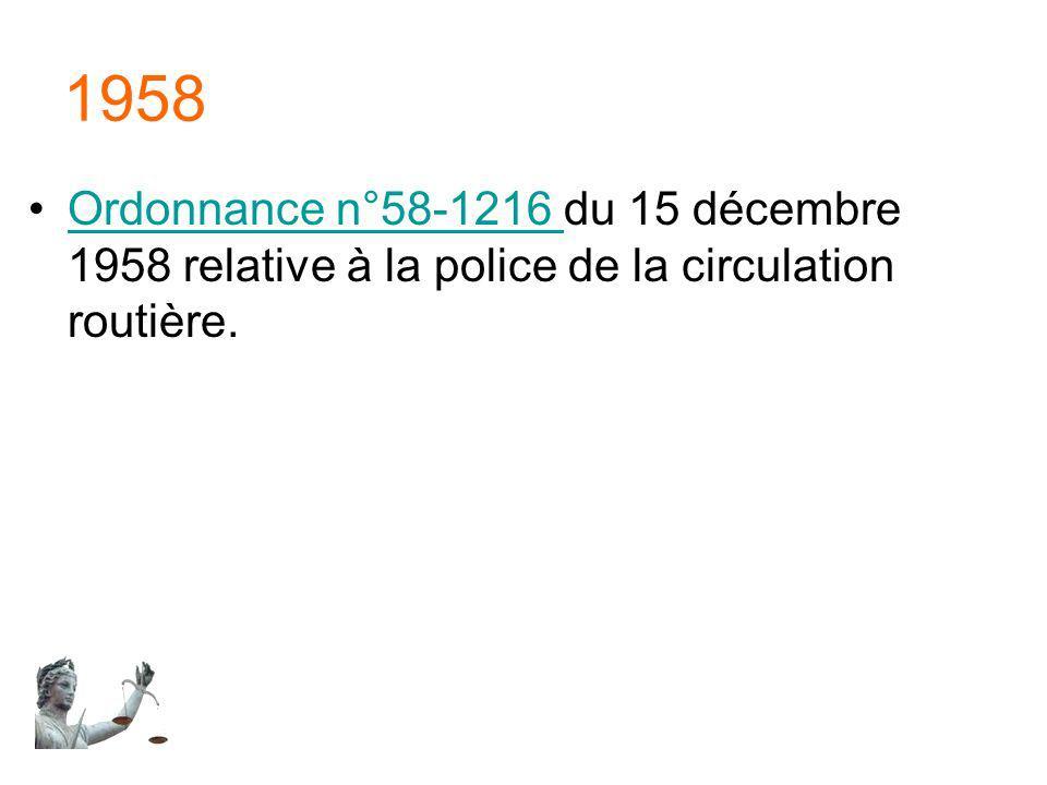 1958 Ordonnance n°58-1216 du 15 décembre 1958 relative à la police de la circulation routière.Ordonnance n°58-1216