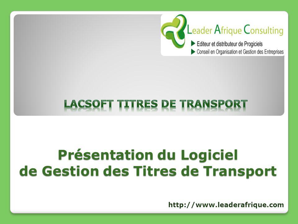 LacSoft Titres de Transport Le logiciel de gestion des Titres de Transport a été développé en 2000 à la demande de la DGTT (Direction Générale des Transport Terrestres) de lEtat de Côte dIvoire.