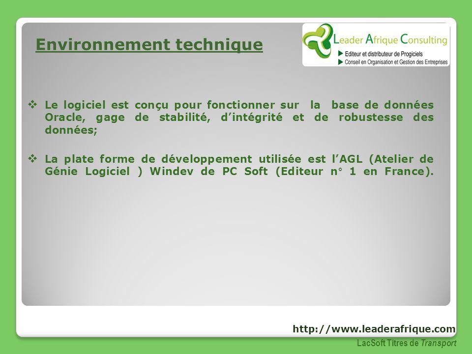 Environnement technique Le logiciel est conçu pour fonctionner sur la base de données Oracle, gage de stabilité, dintégrité et de robustesse des donné