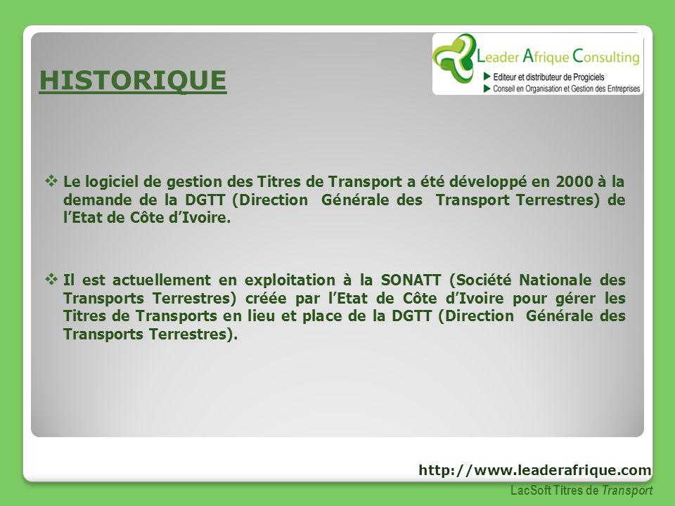 LacSoft Titres de Transport Le logiciel de gestion des Titres de Transport a été développé en 2000 à la demande de la DGTT (Direction Générale des Tra