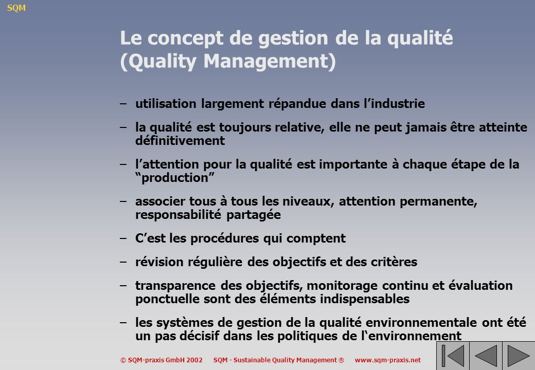 SQM © SQM-praxis GmbH 2002 SQM - Sustainable Quality Management ® www.sqm-praxis.net Le concept de gestion de la qualité (Quality Management) –utilisa
