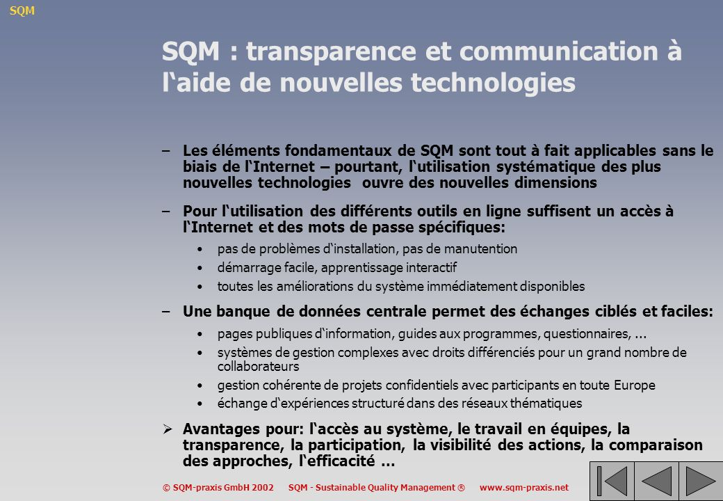 SQM © SQM-praxis GmbH 2002 SQM - Sustainable Quality Management ® www.sqm-praxis.net SQM : transparence et communication à laide de nouvelles technolo