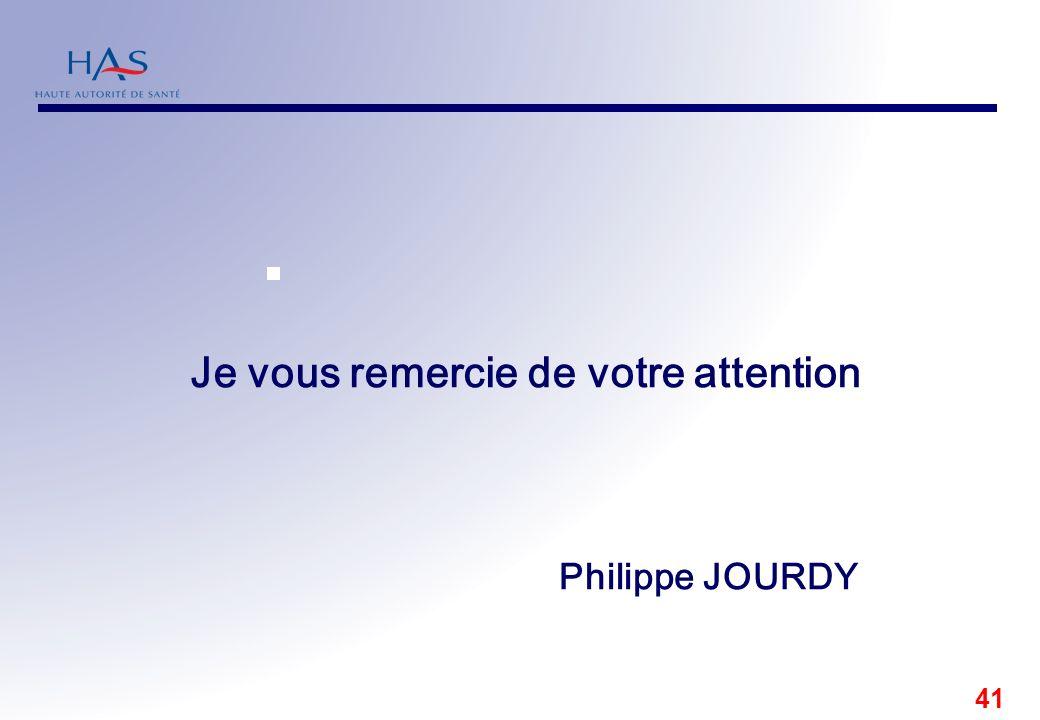 41 Je vous remercie de votre attention Philippe JOURDY