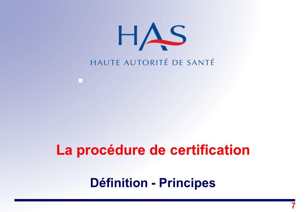 7 La procédure de certification Définition - Principes