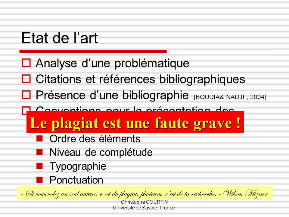 Christophe COURTIN Université de Savoie, France. Etat de lart Analyse dune problématique Citations et références bibliographiques Présence dune biblio