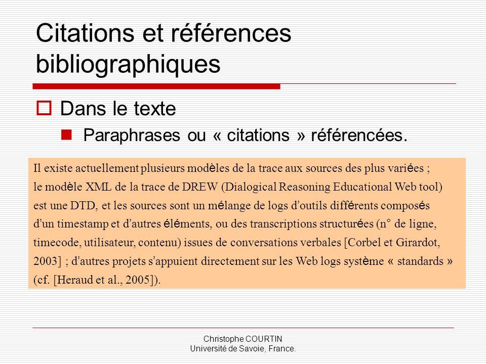Christophe COURTIN Université de Savoie, France. Citations et références bibliographiques Dans le texte Paraphrases ou « citations » référencées. Il e