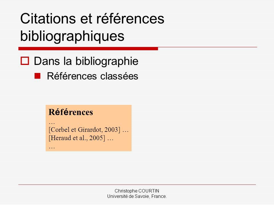 Christophe COURTIN Université de Savoie, France. Citations et références bibliographiques Dans la bibliographie Références classées R é f é rences … [