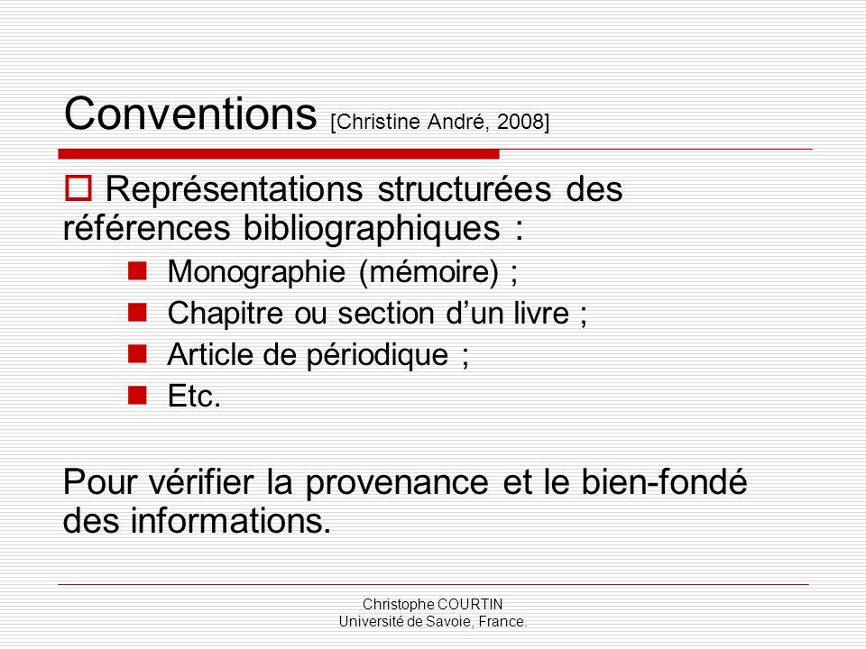 Christophe COURTIN Université de Savoie, France. Conventions [Christine André, 2008] Représentations structurées des références bibliographiques : Mon