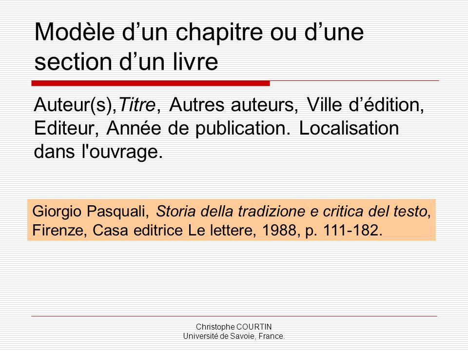 Christophe COURTIN Université de Savoie, France. Modèle dun chapitre ou dune section dun livre Auteur(s),Titre, Autres auteurs, Ville dédition, Editeu