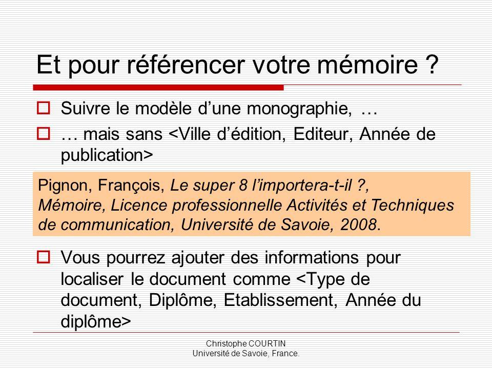 Christophe COURTIN Université de Savoie, France. Suivre le modèle dune monographie, … … mais sans Vous pourrez ajouter des informations pour localiser