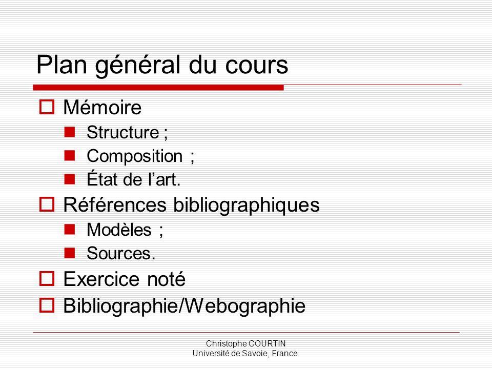 Christophe COURTIN Université de Savoie, France. Plan général du cours Mémoire Structure ; Composition ; État de lart. Références bibliographiques Mod