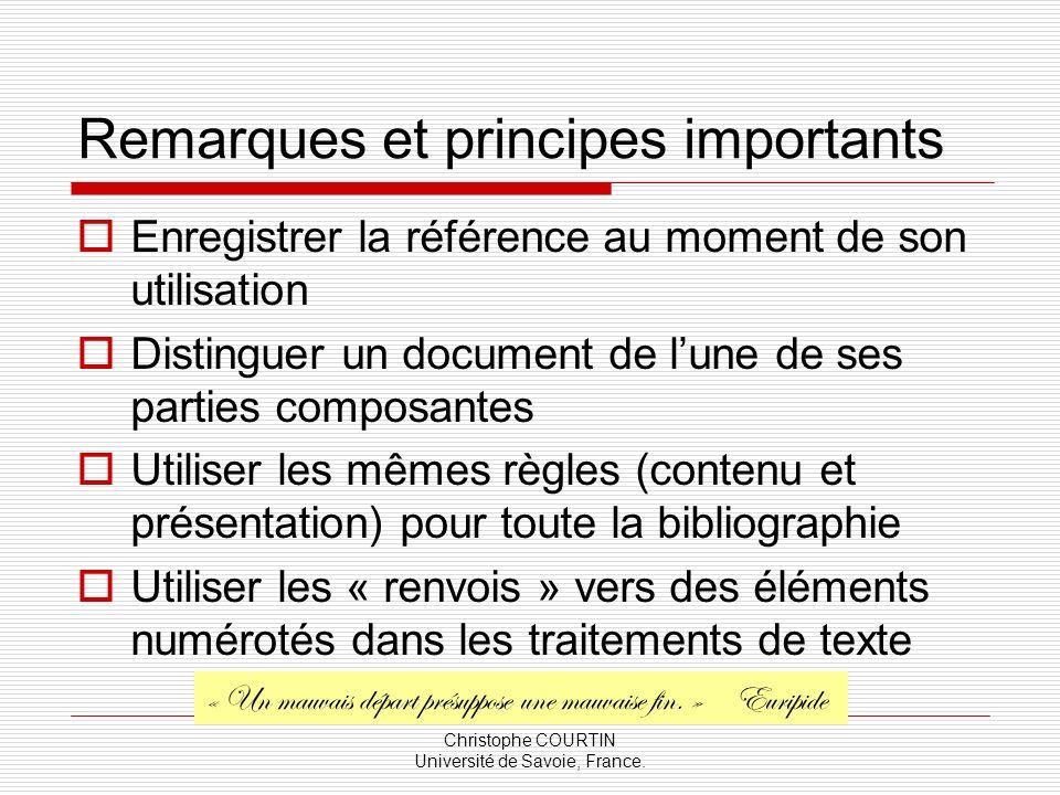 Christophe COURTIN Université de Savoie, France. Remarques et principes importants Enregistrer la référence au moment de son utilisation Distinguer un