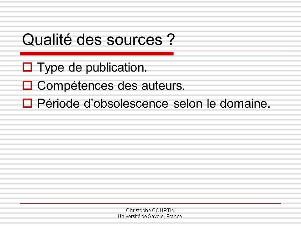 Christophe COURTIN Université de Savoie, France. Qualité des sources ? Type de publication. Compétences des auteurs. Période dobsolescence selon le do