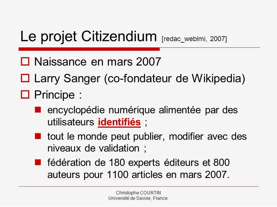 Christophe COURTIN Université de Savoie, France. Le projet Citizendium [redac_weblmi, 2007] Naissance en mars 2007 Larry Sanger (co-fondateur de Wikip
