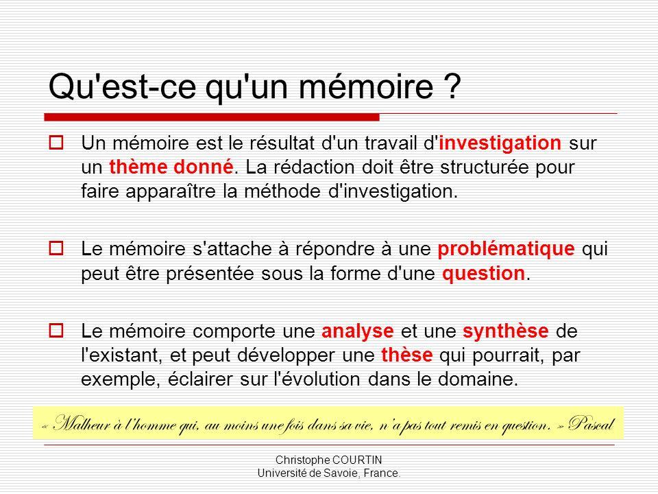 Christophe COURTIN Université de Savoie, France. Qu'est-ce qu'un mémoire ? Un mémoire est le résultat d'un travail d'investigation sur un thème donné.