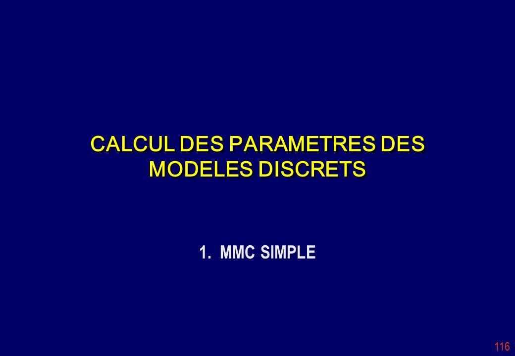 116 CALCUL DES PARAMETRES DES MODELES DISCRETS 1. MMC SIMPLE