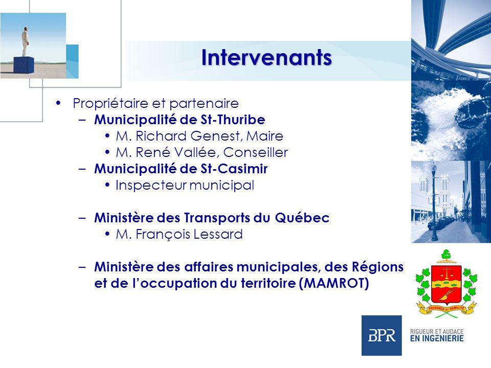 Propriétaire et partenaire – Municipalité de St-Thuribe M. Richard Genest, Maire M. René Vallée, Conseiller – Municipalité de St-Casimir Inspecteur mu