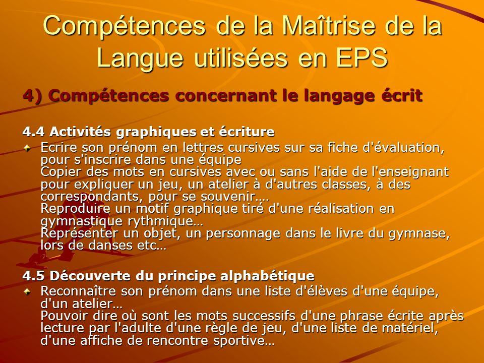 4) Compétences concernant le langage écrit 4.4 Activités graphiques et écriture Ecrire son prénom en lettres cursives sur sa fiche d'évaluation, pour