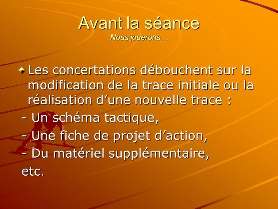 Les concertations débouchent sur la modification de la trace initiale ou la réalisation dune nouvelle trace : - Un schéma tactique, - Un schéma tactiq