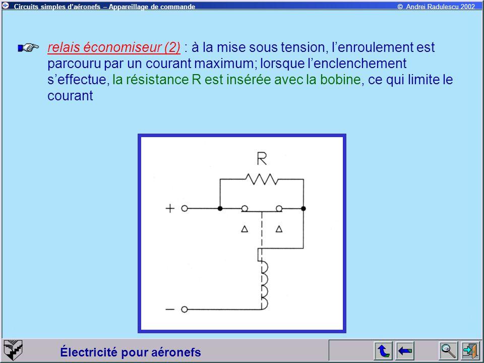 Électricité pour aéronefs © Andrei Radulescu 2002Circuits simples daéronefs – Appareillage de commande relais économiseur (2) : à la mise sous tension