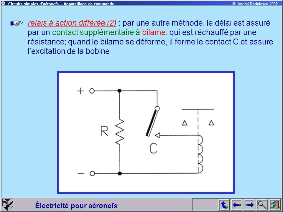 Électricité pour aéronefs © Andrei Radulescu 2002Circuits simples daéronefs – Appareillage de commande relais à action différée (2) : par une autre mé