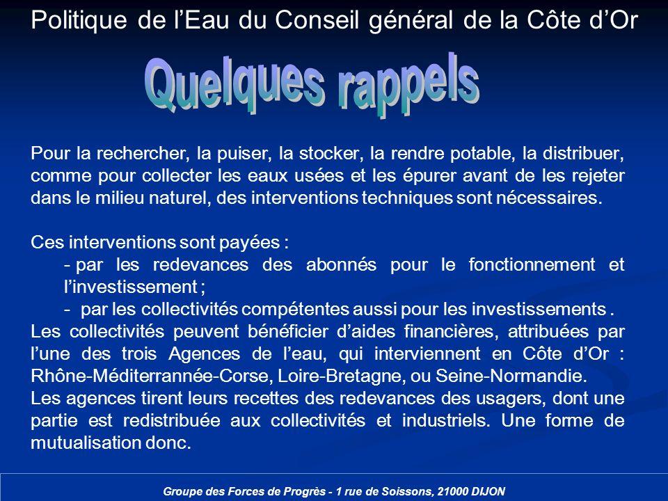 Politique de lEau du Conseil général de la Côte dOr Groupe des Forces de Progrès - 1 rue de Soissons, 21000 DIJON Le département na pas la compétence en eau.